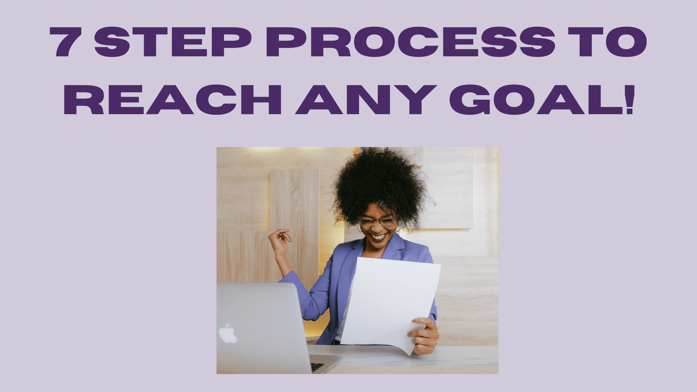 7 Steps Process to Reach Any Goal in 2021