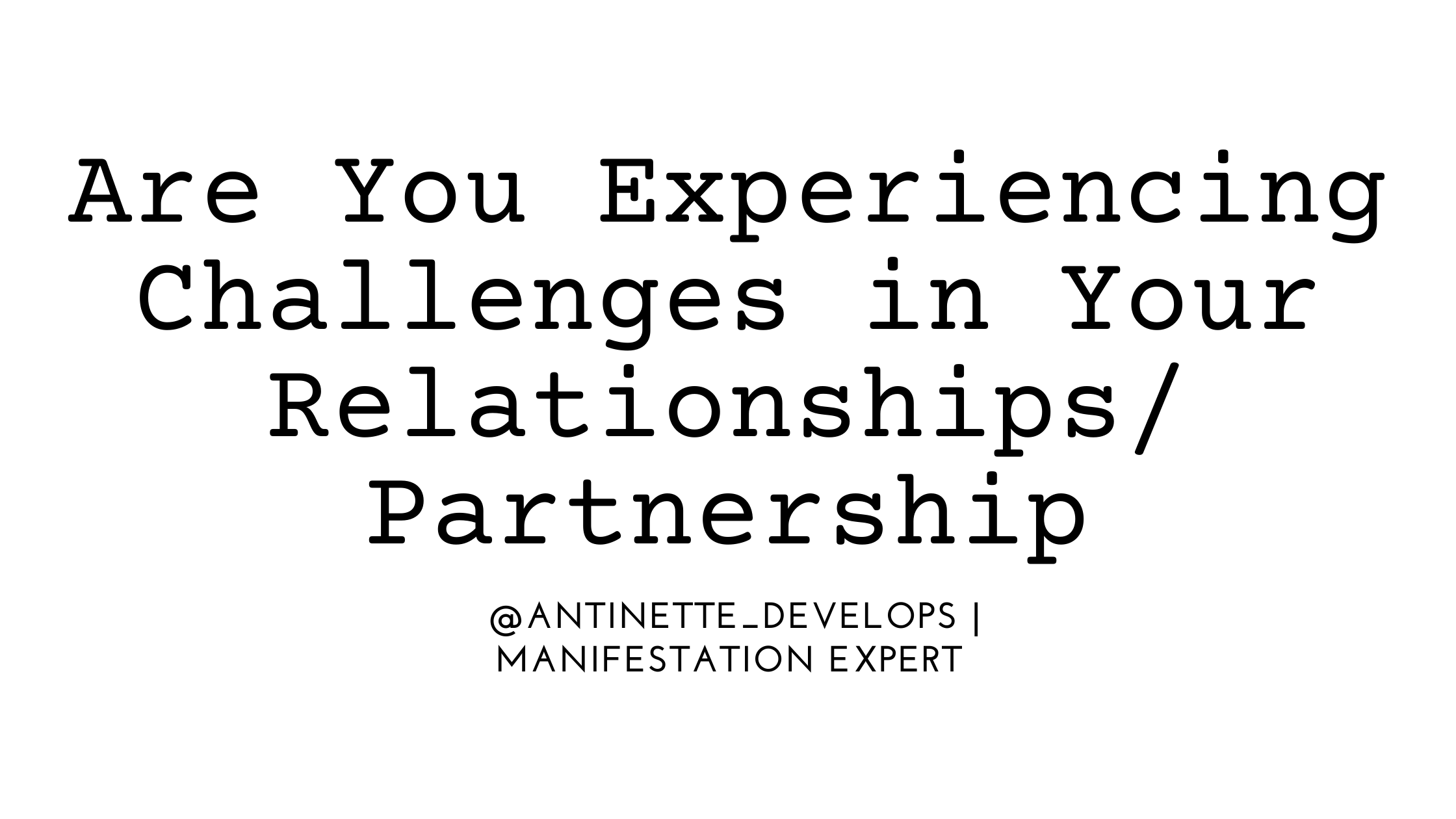 Are you experiencing challenges in your relationship or a partnership?