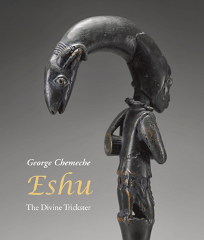 Eshu: The Divine Trickster George Chemeche Antique Collectors' Club