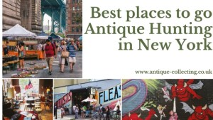 Best places to go Antique Hunting in New York