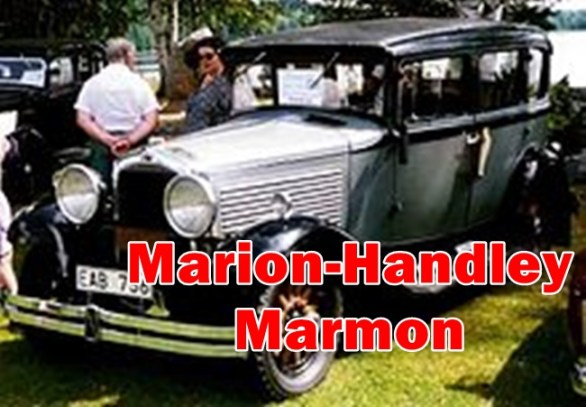 Marion-Handley vs Marmon - Vintage Cars information include the details of Engine,Model,Production Years,Type,Spare Parts,History and Value.