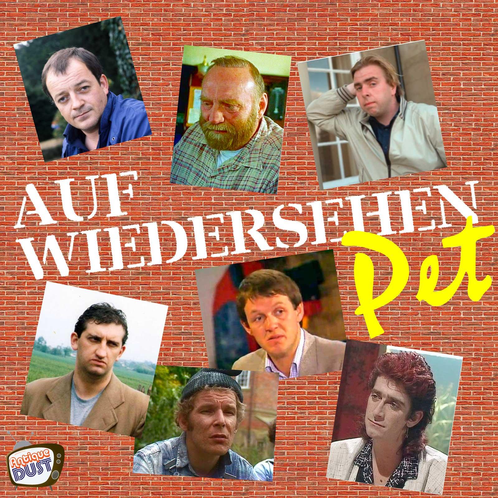 Auf Wiedersehen Pet A Popup Podcast Antique Dust