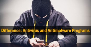 Difference: Antivirus and Antimalware Programs