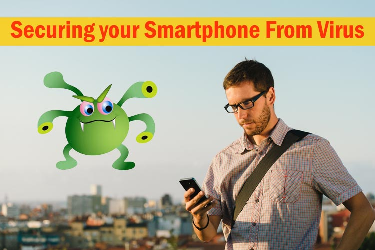 Securing your Smartphone From Virus