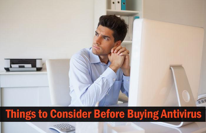 Things to Consider Before Buying Antivirus