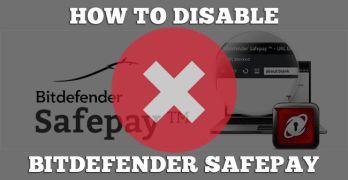disable bitdefender safepay