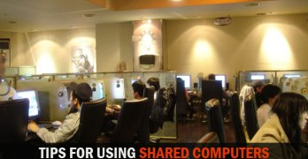 Security Tips for Using Internet in Cyber Cafe/Public Computers