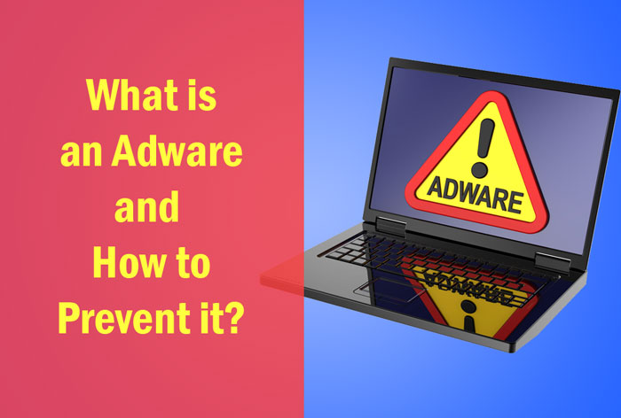 What is an Adware and How to Prevent it