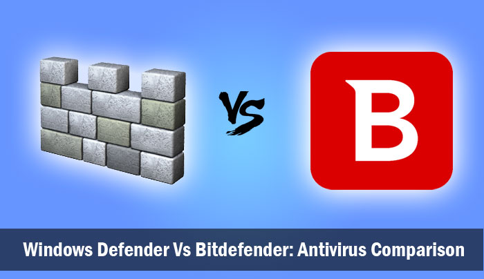 Windows Defender Vs Bitdefender