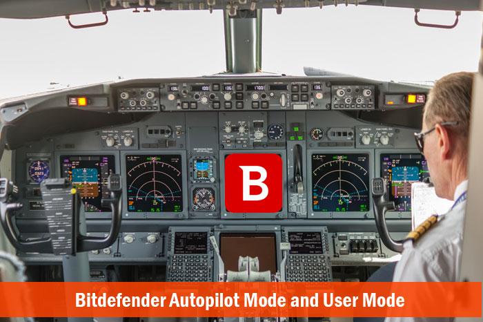 Bitdefender Autopilot Mode and User Mode