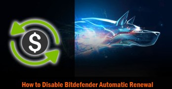 How to Disable Bitdefender 2016 Automatic Renewal