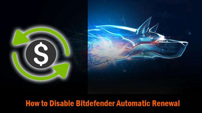 Disable Bitdefender Automatic Renewal
