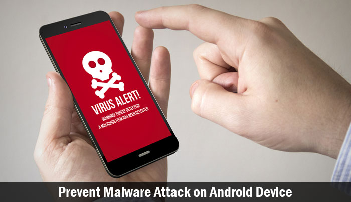 Prevent Malware Attack on Android Device