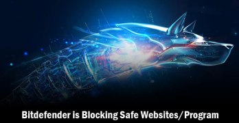 [Solution] Bitdefender is Blocking Safe Websites/Program