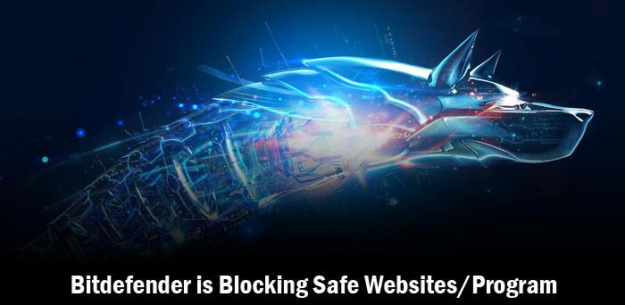Bitdefender is Blocking Safe Websites