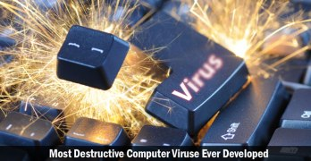 7 Most Destructive Computer Viruses Ever Developed