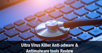Ultra Virus Killer Anti-adware and Antimalware tools Review