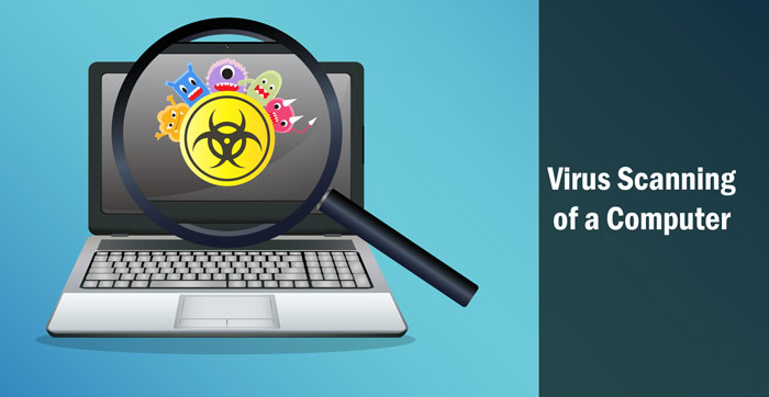 Scan Your Computer Regularly for Virus
