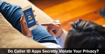 Do Caller ID Apps Like Truecaller Secretly Violate Your Privacy