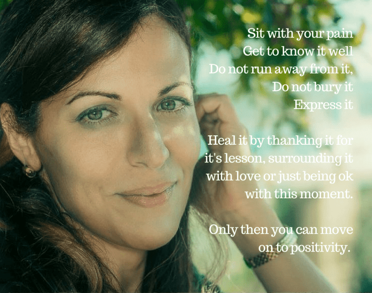 Life Coach about healing - see and express your pain first before moving to positivity