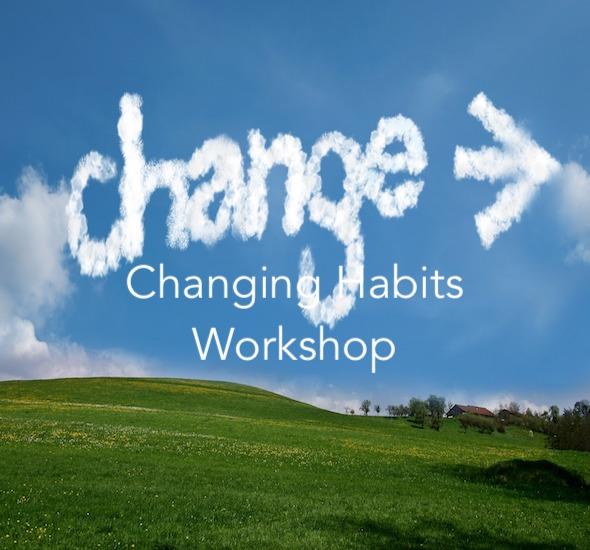 Changing habits Workshops