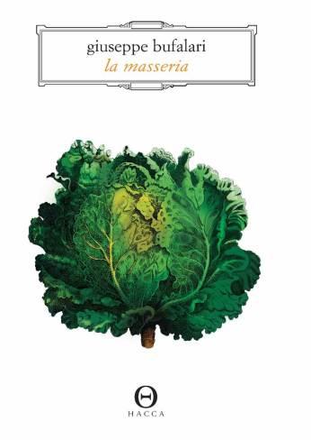 """La copertina della nuova edizione, a cura di Hacca, del libro """"La masseria"""" di Giuseppe Bufalari."""