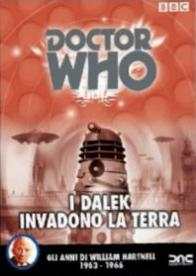 """Doctor Who - I Dalek invadono la Terra - Gli anni di William Hartnell 1963-66″"