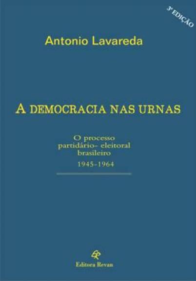 Antonio Lavareda - A Democracia Nas Urnas