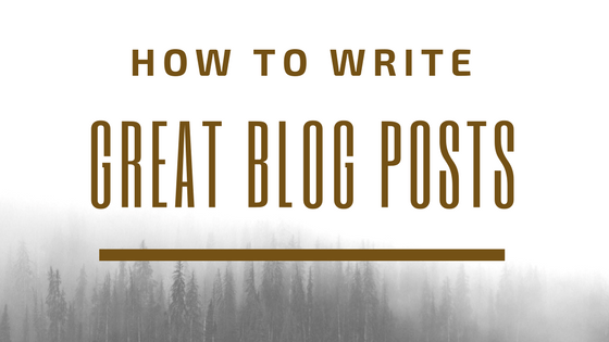 5 Tips For Writing Great Blog Posts, Every Time