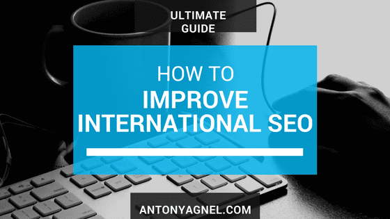 Best Tips to improve your International SEO strategy