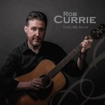 Music Review: Take Me Back – Rob Currie