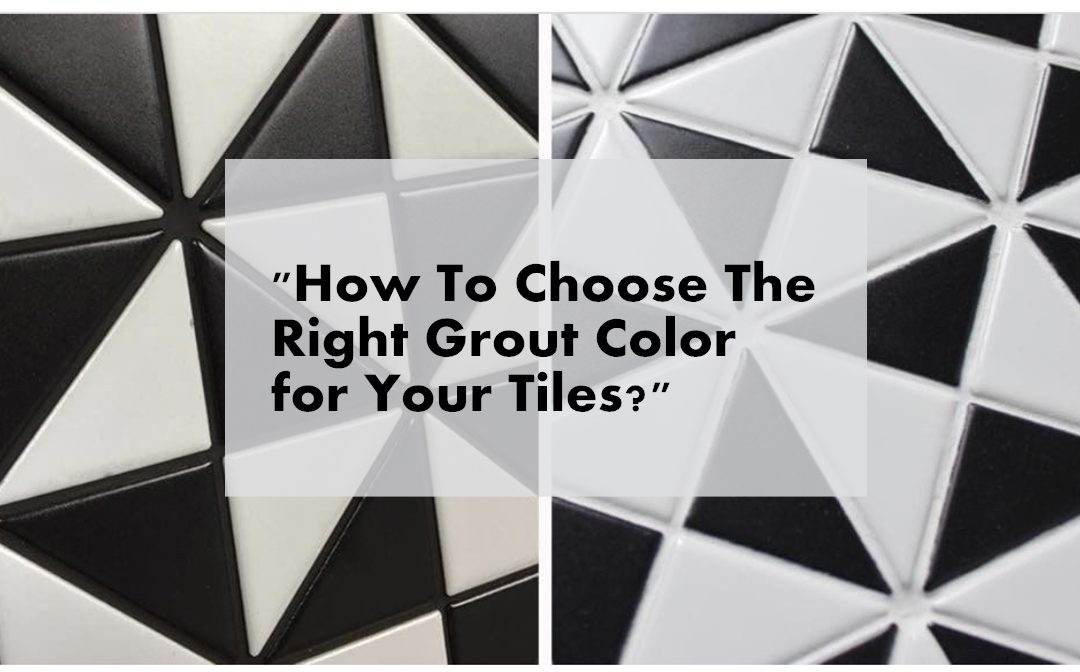 right grout color for your tiles