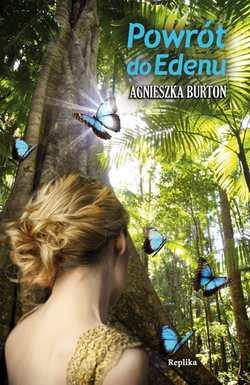 Powrót do Edenu - Agnieszka Burton