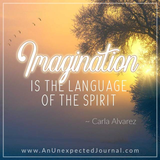 Imagination is the language of the spirit