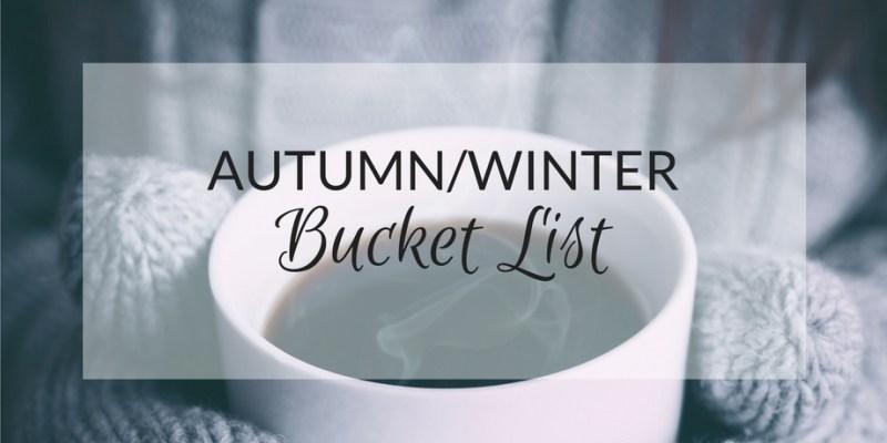 Autumn/Winter Bucket List