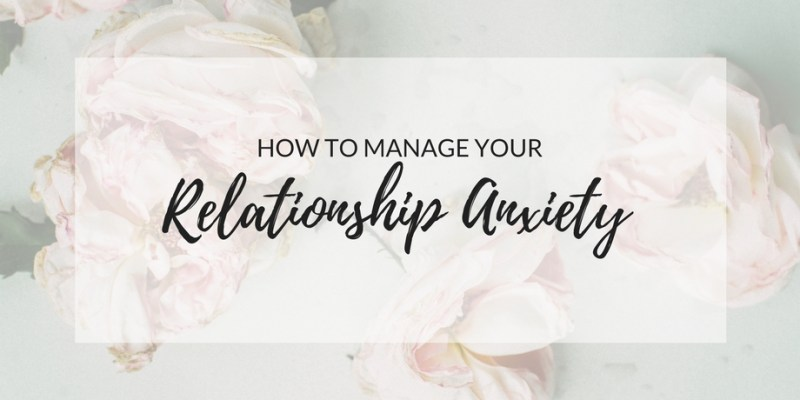 How To Manage Relationship Anxiety
