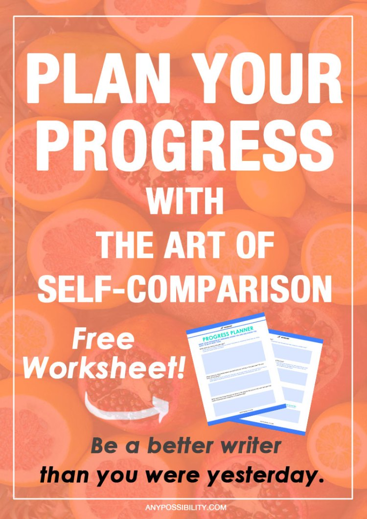 Plan your progress by using self-comparison. Be a better writer, a better screenwriter, by personalizing your approach to success. Screenwriting isn't easy. These writing tips and free worksheet will help you grow.