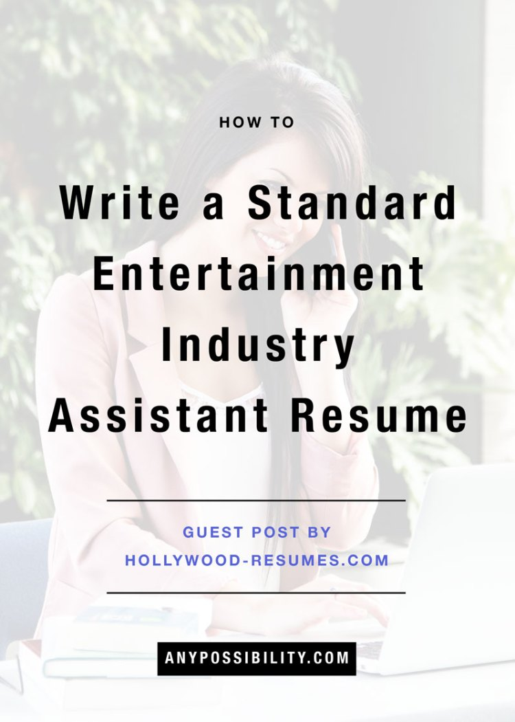 How to Write a Standard Entertainment Industry Assistant Resume. So you want to work in television, digital or film industry? You're going to need a killer resume to get noticed. Check out this guest post by Hollywood Resumes to revamp your resume.