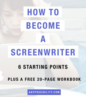 How to Become a Screenwriter: 6 Starting Points Plus a FREE 20-page workbook. Get your screenwriting career kicked into gear.