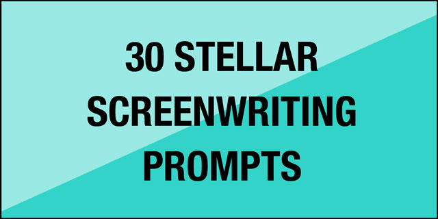 Screenwriting Prompts