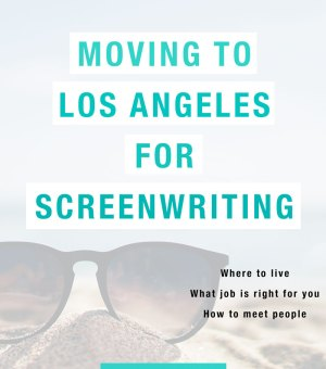 Moving to Los Angeles for Screenwriting