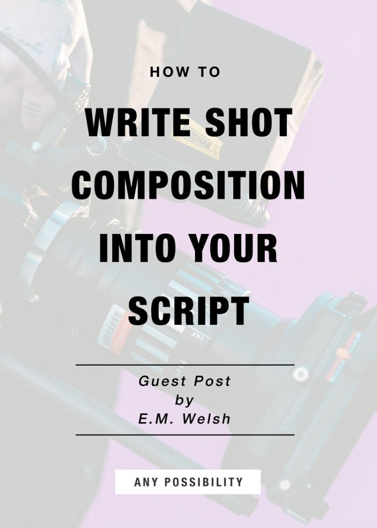 How to Write Shot Composition into your Script