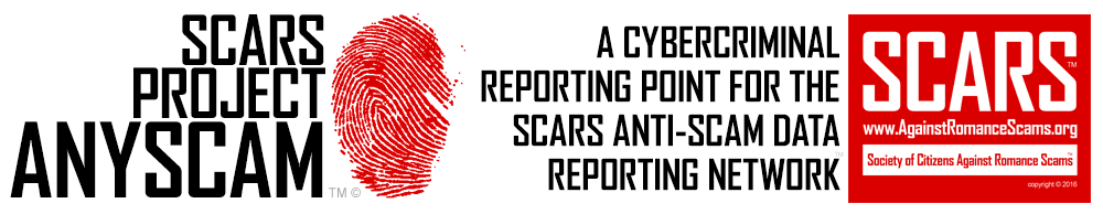 SCARS Project AnyScam™ from the Society of Citizens Against Romance Scams - A Cybercriminal Reporting Point For The SCARS Anti-Scam Data Reporting Network™