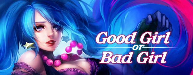 The Good, The Bad & The Good Bad Girl
