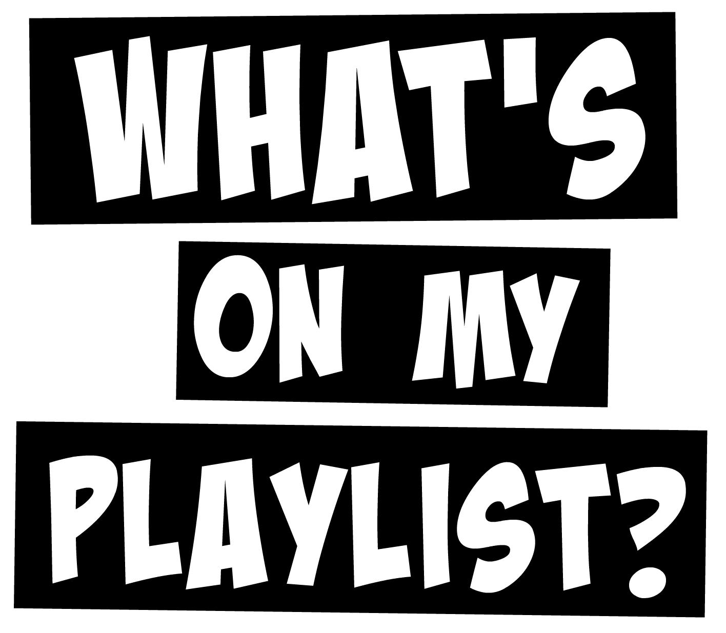 My Playlist Recently