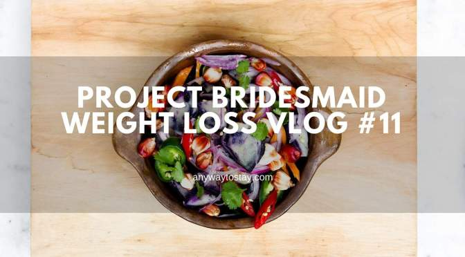 Project bridesmaid weight loss journey