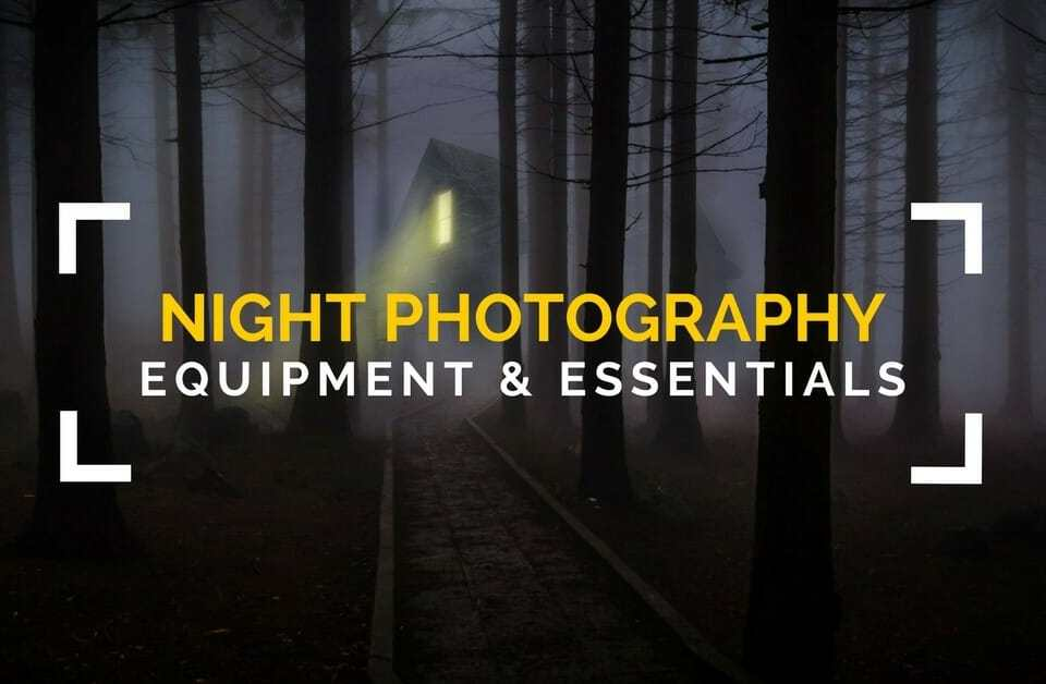 Equipment For Night Photography