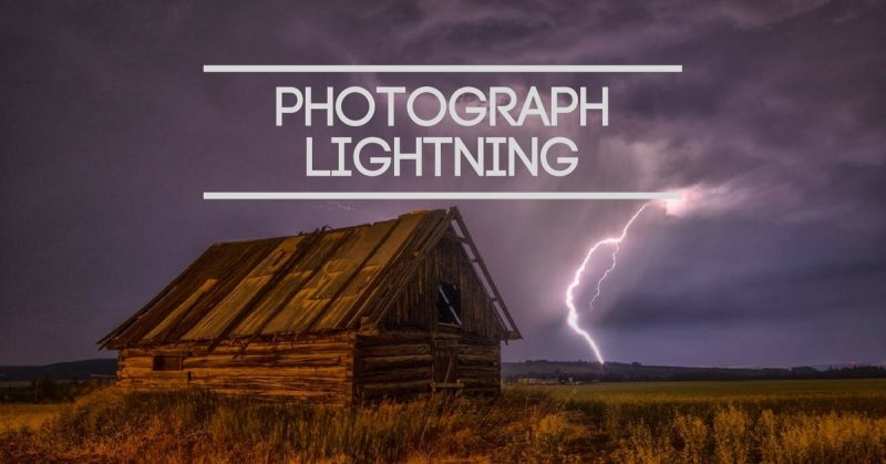 How To Photograph Lightning At Night