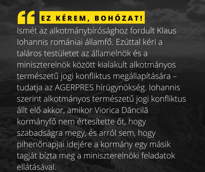 smét az alkotmánybírósághoz fordult Klaus Iohannis romániai államfő. Kéri a taláros testületet az államelnök és a miniszterelnök között kialakult alkotmányos természetű jogi konfliktus megállapítására – tudatja az AGERPRES hírügynökség