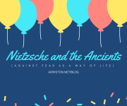 Nietzsche and the Ancients: Against Fear as a Way of Life